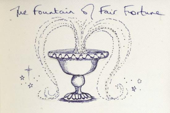 The Fountain of Fair Fortune.