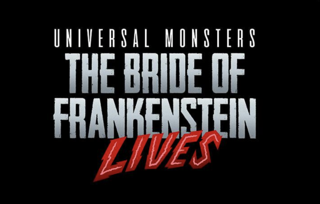 Universal Monsters: The Bride of Frankenstein Lives